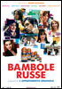 i video del film Bambole russe