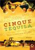 i video del film Cinque tequila