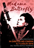 i video del film Madama Butterfly Live