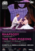 i video del film Rhapsody / The Two Pigeons - Royal Opera House