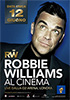 i video del film Robbie Williams - Al cinema